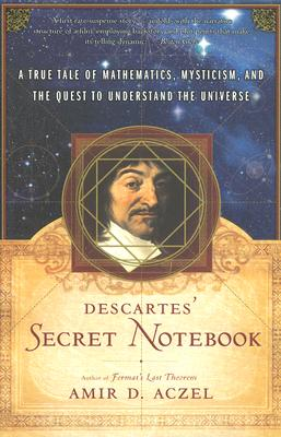 Descartes' Secret Notebook By Aczel, Amir D.