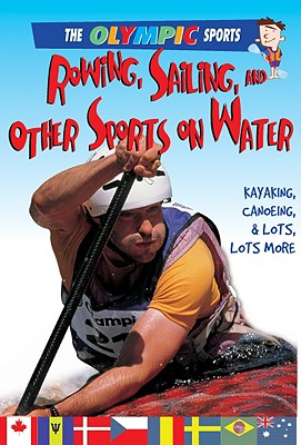 Rowing, Sailing, and Other Sports on the Water By Page, Jason
